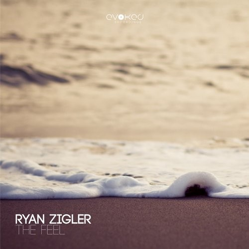 Ryan Zigler - The Feel [EVO175]